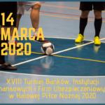 XVIII Turniej Banków, Instytucji Finansowych i Firm Ubezpieczeniowych w Halowej Piłce Nożnej 2020