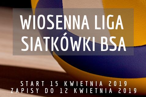 Wiosenna Liga Siatkówki BSA 2019